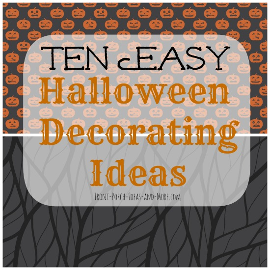 10 quick and easy halloween decorating ideas - Easy To Make Halloween Decorations For Outside
