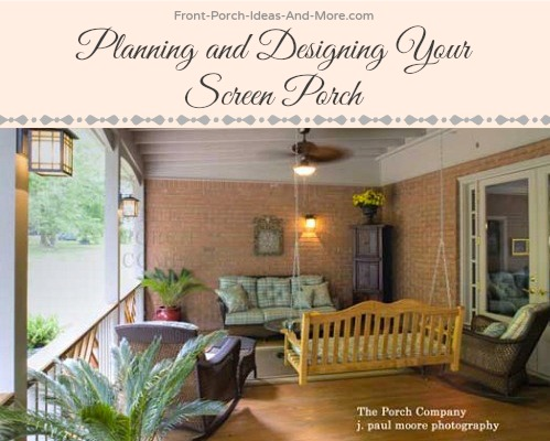 Tips and loads of pictures for an inspiring screened porch