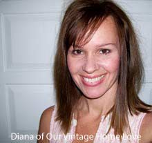 Diana, author of Our Vintage Home Love