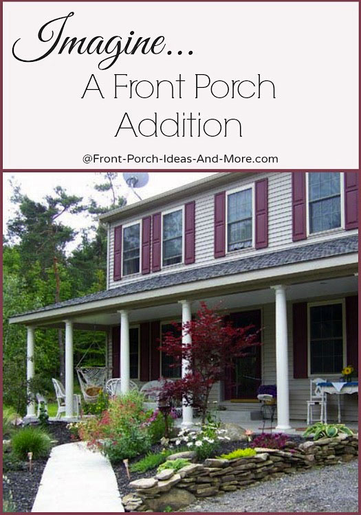 A Front Porch Addition Adds Eal And Charm To Any Home