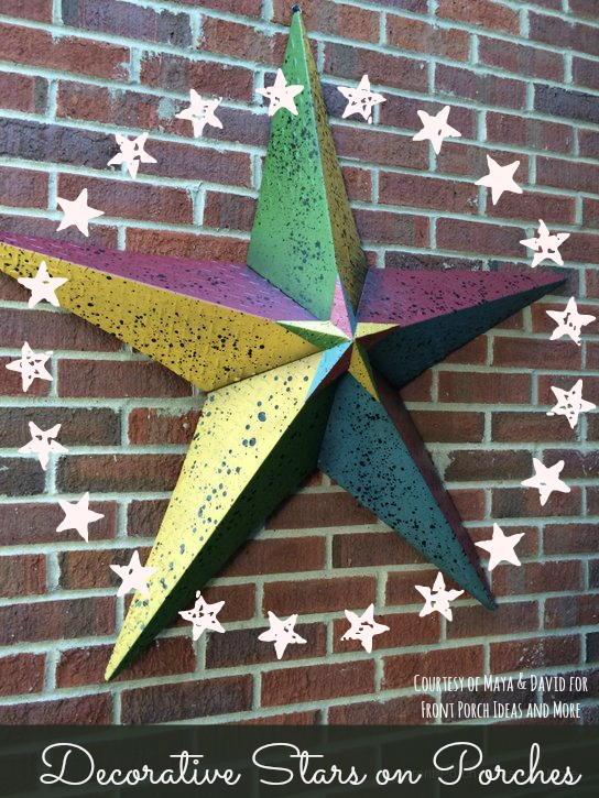 Colorful metal barn star on Maya and David's porch adds a large dose of personality!