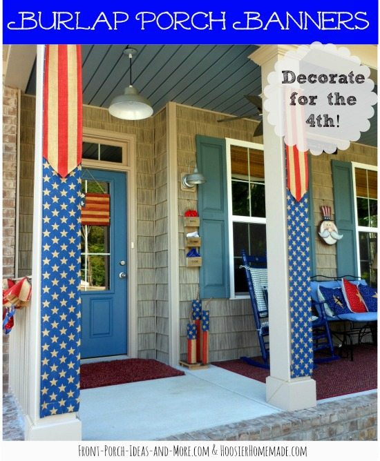 Patriotic burlap columns on our front porch
