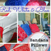 patriotic pillow covers made from bandanas.