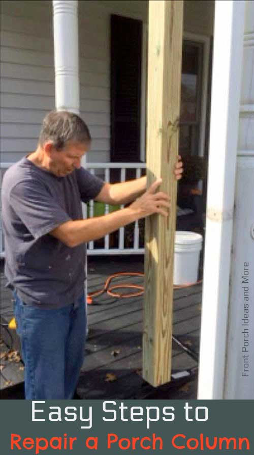 Repairing a porch column: we have tips to help you