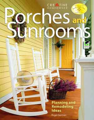 cover picture of Porches and Sunrooms: Planning and Remodeling Ideas book for building porches