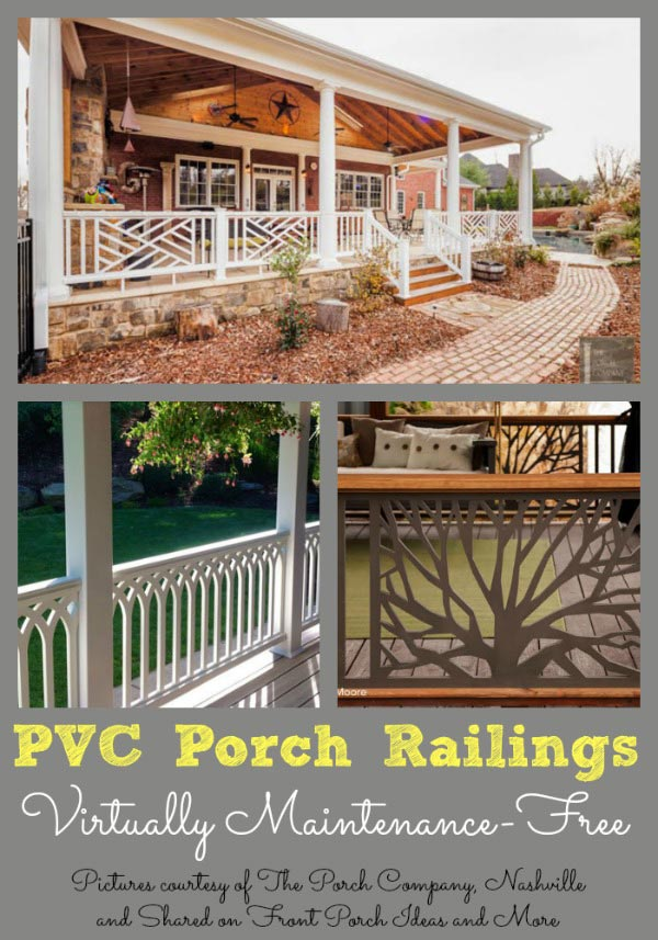Just imagine not needing to paint your porch railings.  These lovely PVC railings are virtually maintenance-free.  And beautiful, too! You can get them at The Porch Company.