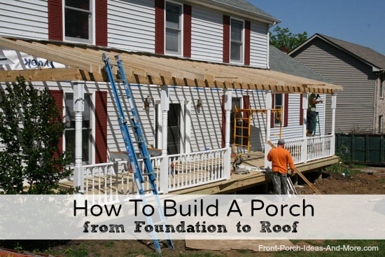 front porch being build on home