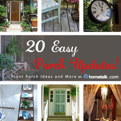 Easy Porch Updates - Hometalk Curated Board