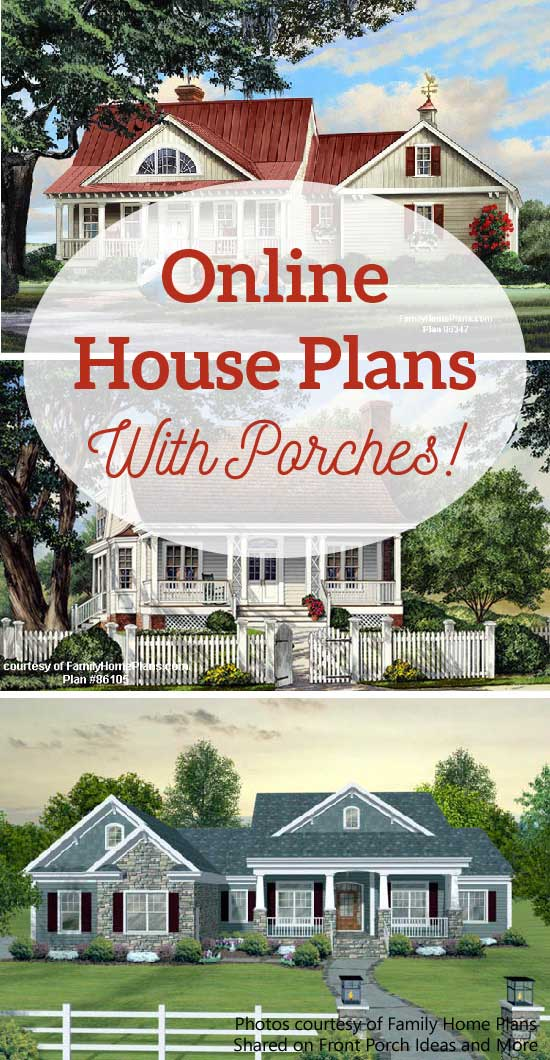 Looking for online house plans with porches?  We gathered some here for you to see - Front Porch Ideas and More