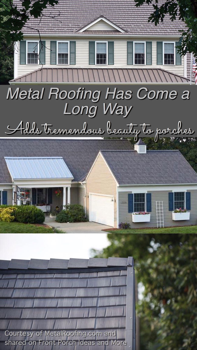 Metal roofs have come a long way.  Consider one for your porch.