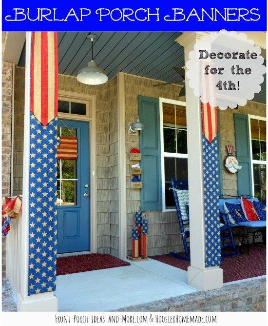 Patriotic burlap columns on our front porch