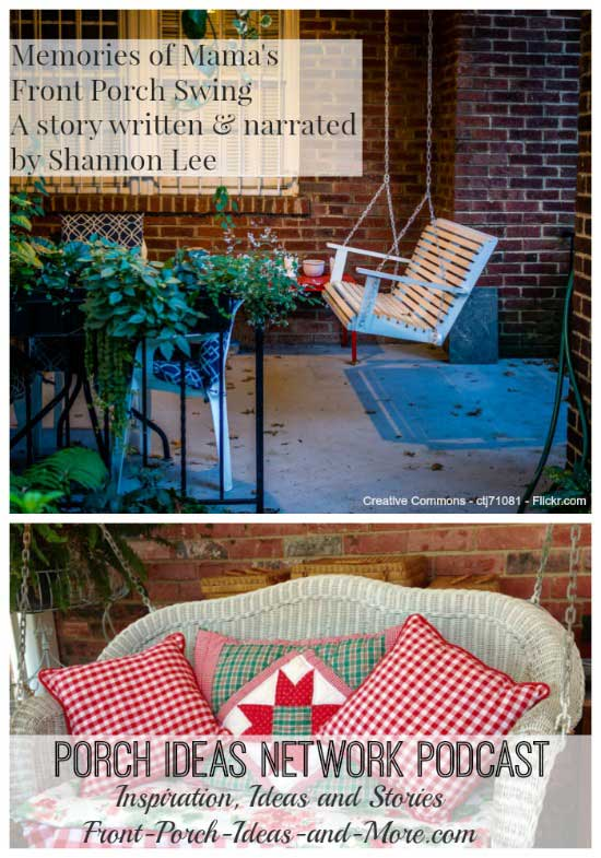 Podcast 40 - An Endearing Memories of a Front Porch Swing, written and narrated by Shannon Lee