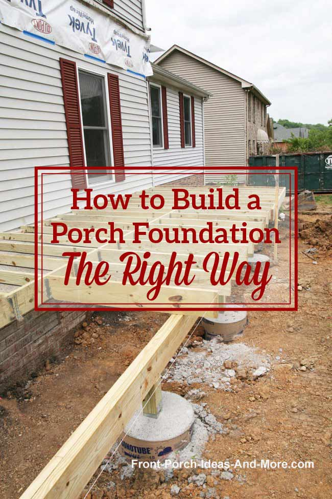 Learn about footings and pier foundation for a front porch. Get our tips on building a good porch foundation.
