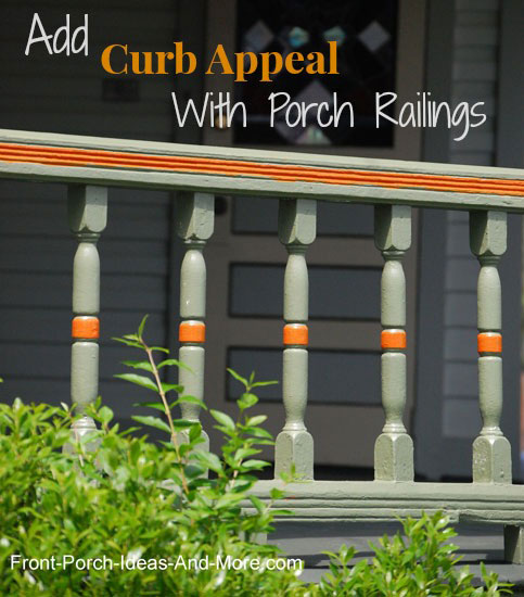 porch railings add loads of curb appeal to your porch