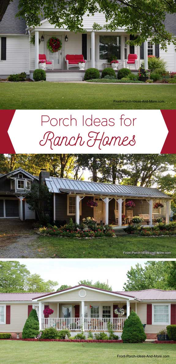 Ranch Home Porches Add Appeal And Comfort - Porch Styles For Ranch Homes
