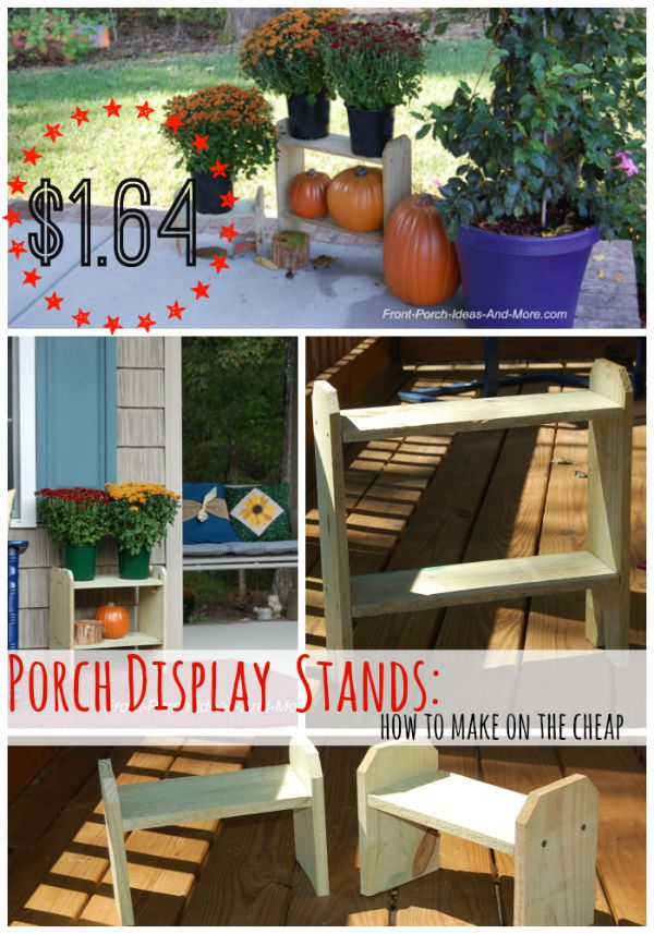 Adorable porch display stands - make for $1.64