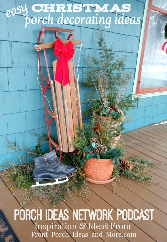 In this podcast on the Porch Ideas Network we talk about easy Christmas decorating ideas for your porch. Please join us!