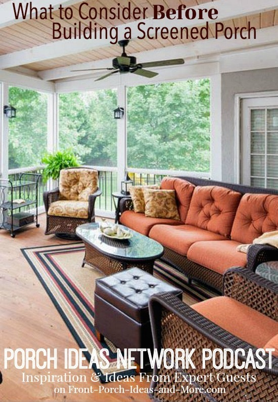 Podcast: What You Should Consider Before Building Your Screened . We welcome our Guest Nancy Moore of The Porch Company.