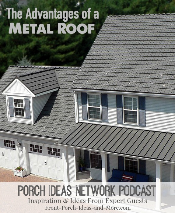 Podcast: Metal Roof Materials with our guest Bill Hippard. He shares the benefits of having a metal roof on your home or porch. He talks about the many kind of metal roofing materials there are including some which may surprise you.