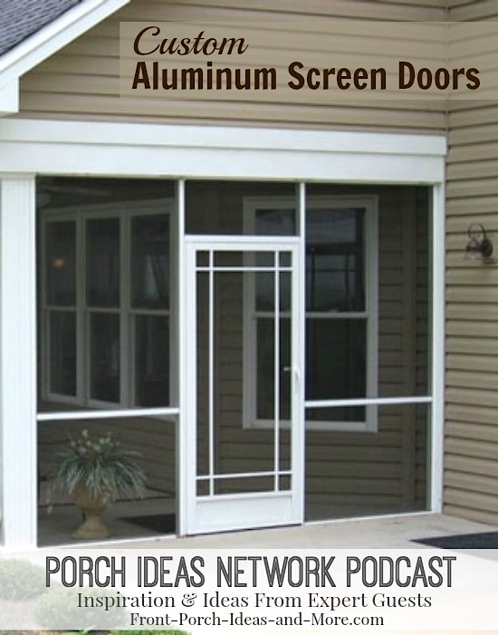Audio Program: Listen to our guest Steve Pfeffer speak about his attractive custom aluminum screen doors that don't sag and screens don't come loose