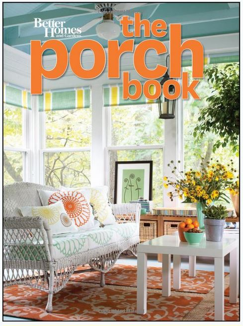 The Porch Book by Better Homes and Gardens