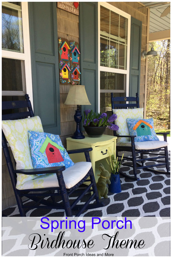 Hope you like our birdhouse theme for our spring porch