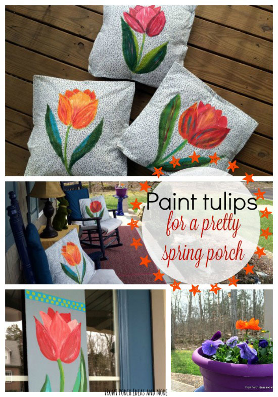 Decorate you porch for spring by painting a few simple tulips for pillows and banners.  No artistry required, just some passion and enthusiasm along with a little paint, fabric and lightweight wood.  So inexpensive and cheerful. Front Porch Ideas and More