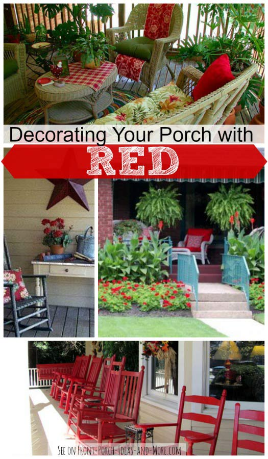 Decorate your porch with red for dramatic color - as shown on Front-Porch-Ideas-and-More.com