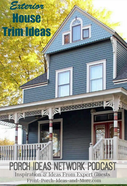 In podcast 11, our guest Gregory Tatsch speaks about their beautiful porch trim