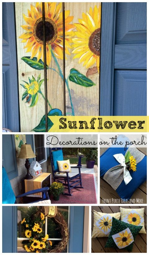 Sunflower decorations on our porch make for a joyful happy theme